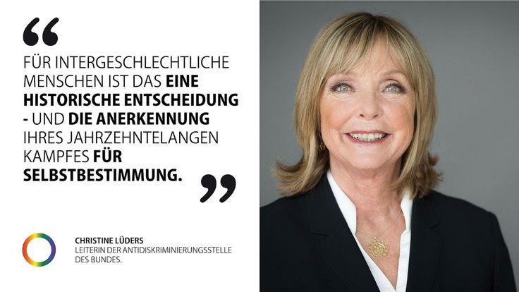 """#Vorreiter in Europa   Die Karlsruher Richterinnen und Richter haben in ihrem Beschluss eindeutig klargestellt dass der Schutz vor Diskriminierung wegen des Geschlechts nicht nur für Männer und Frauen gilt sondern auch für Menschen die sich weder dem weiblichen noch dem männlichen Geschlecht zuordnen. Neben """"weiblich"""" und """"männlich"""" wird es bald ein drittes Geschlecht in  Geburtenregister geben. Christine Lüders äußerte sich dazu gestern so. #EnoughisEnough #DrittesGeschlecht #intersexuell…"""