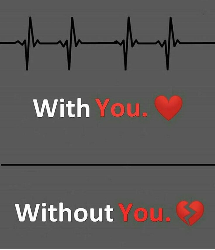 always be with me...otgwise u can see..withoit u wat i m