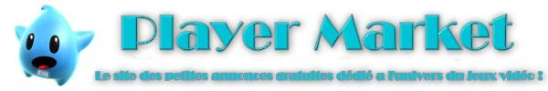 Player Market - Le site des petites annonces gratuites de l'univers du jeux vidéo !