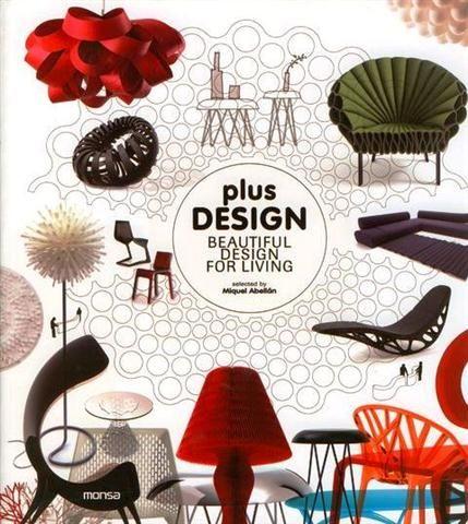#Diseño / Diseño Industrial:  PLUS DESIGN. BEAUTIFUL DESIGN FOR LIVING  - Miguel Abellán #Monsa