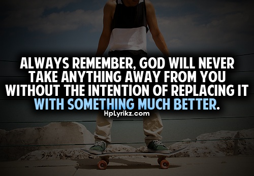 hplyrikz:    Follow Hp Lyrikz for more!: God Will, Life Quotes, Remember, Stuff, Intentions, Somethin Better, True, Inspiration Thoughts, Keep The Faith