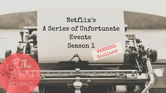 "Here's my review of the first season of Netflix's ""A Series of Unfortunate Events""."