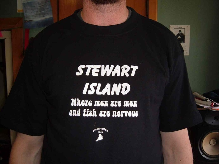 Stewart Island. Where men are men and fish are nervous