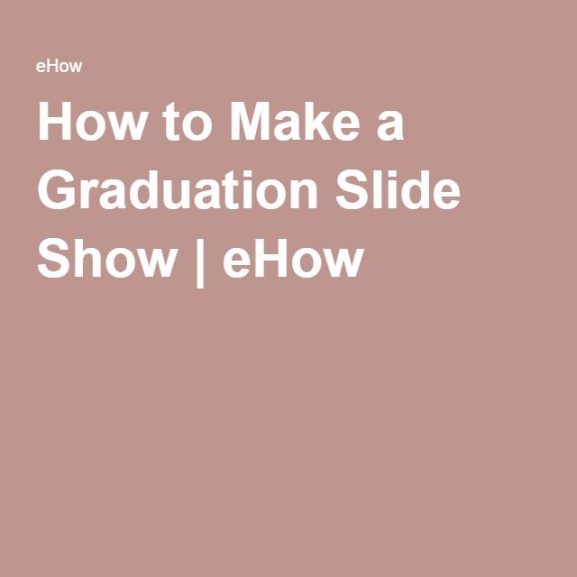 How to Make a Graduation Slide Show | eHow