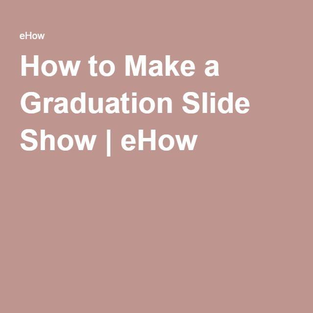How to Make a Graduation Slide Show   eHow