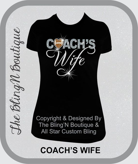 FOOTBALL COACH'S WIFE Glitter and Bling Shirt by TheBlingNBoutique