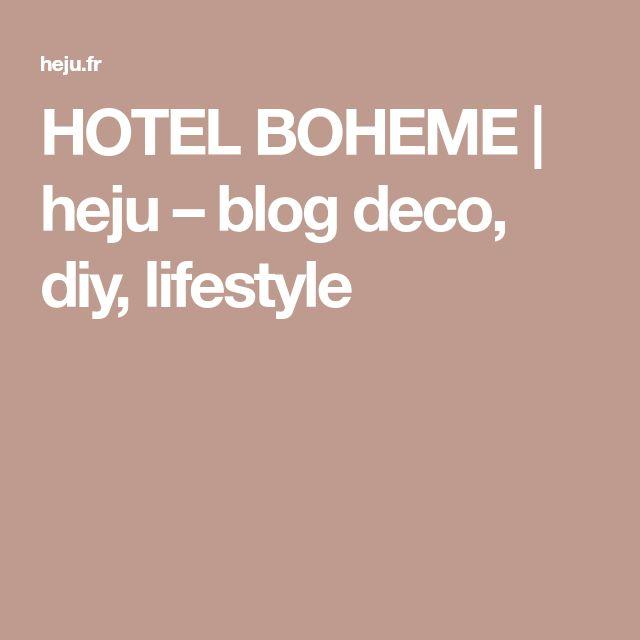 HOTEL BOHEME | heju – blog deco, diy, lifestyle