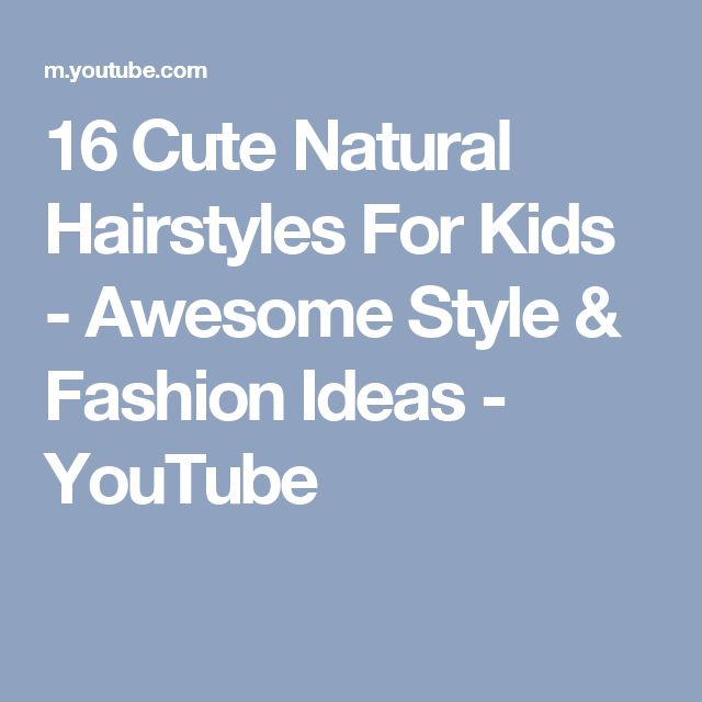 16 Cute Natural Hairstyles For Kids - Awesome Style & Fashion Ideas - YouTube