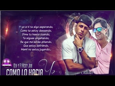 Como Lo Hacia Yo - Nicky Jam Ft Ken-Y (Letra) (Original) - YouTube