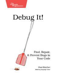 Debug It!: Paul Butcher - IT eBooks - pdf
