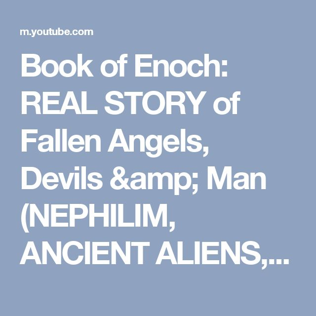 Book of Enoch: REAL STORY of Fallen Angels, Devils & Man (NEPHILIM, ANCIENT ALIENS, NOAHS FLOOD - YouTube