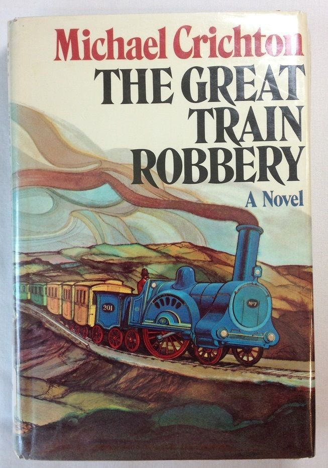 best michael crichton images michael crichton  the great train robbery by michael crichton 1975 hardcover 4th printing