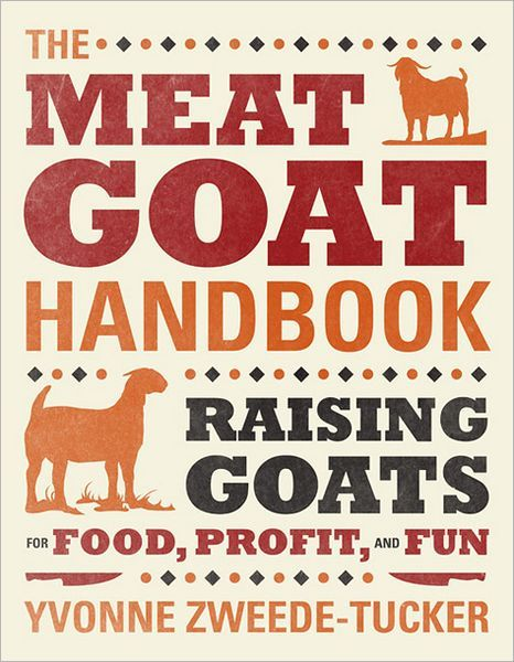 Raising Goats for Food, Profit, and Fun