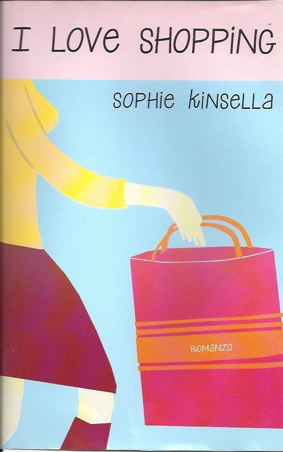 I love shopping - Sophie Kinsella - 304 recensioni su Anobii