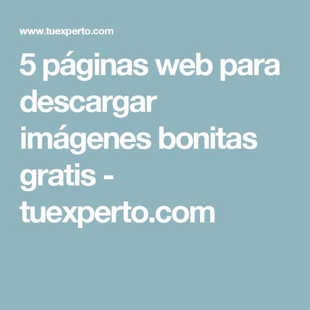 5 páginas web para descargar imágenes bonitas gratis - tuexperto.com