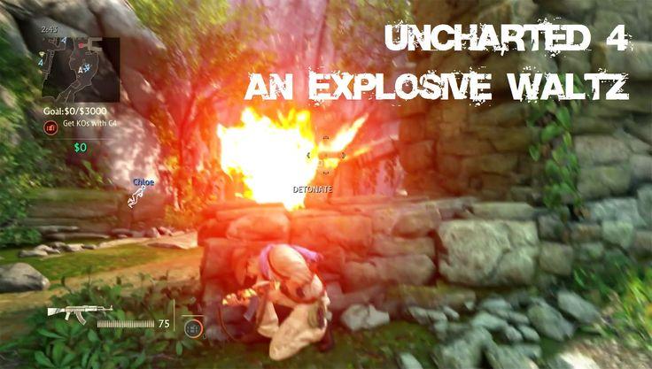 Uncharted 4 - Explosive Waltz
