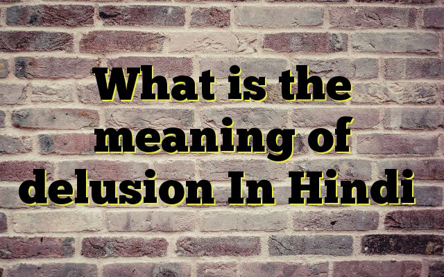 What is the meaning of delusion In Hindi http://www.englishinhindi.com/meaning-delusion-hindi/?What+is+the+meaning+of+delusion+In+Hindi  Meaning of  delusion in Hindi  SYNONYMS AND OTHER WORDS FOR delusion  भ्रम→Illusion,delusion,Fallacy,chimera,misconception,misunderstanding धोखा→hoax,betrayal,ambidexterity,ambidextrousness,artifice,delusion कपट→fraud,delusion,ambidexterity,ambidextrousness,boloney,cabal झांसा&#...
