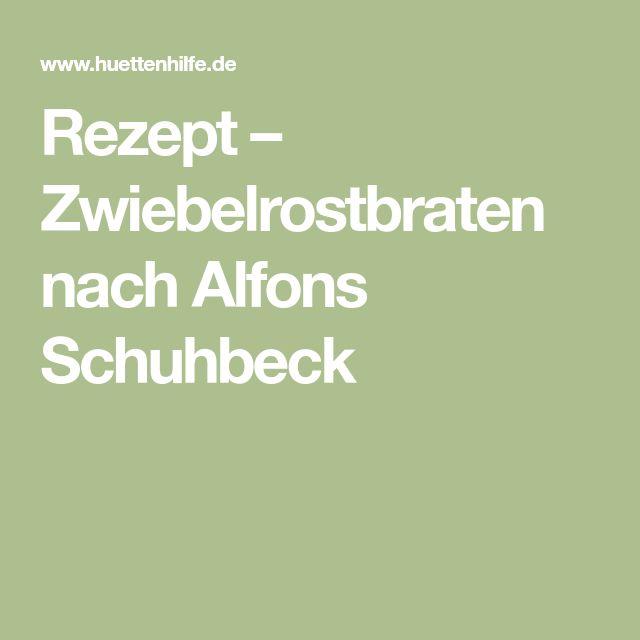 Rezept – Zwiebelrostbraten nach Alfons Schuhbeck