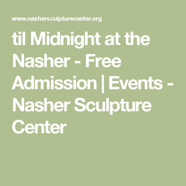 til Midnight at the Nasher - Free Admission | Events -  Nasher Sculpture Center