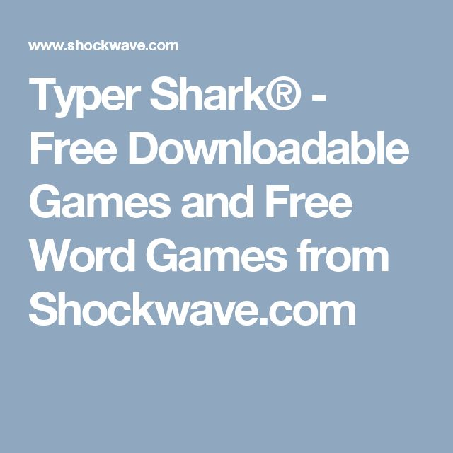 Typer Shark® - Free Downloadable Games and Free Word Games from Shockwave.com