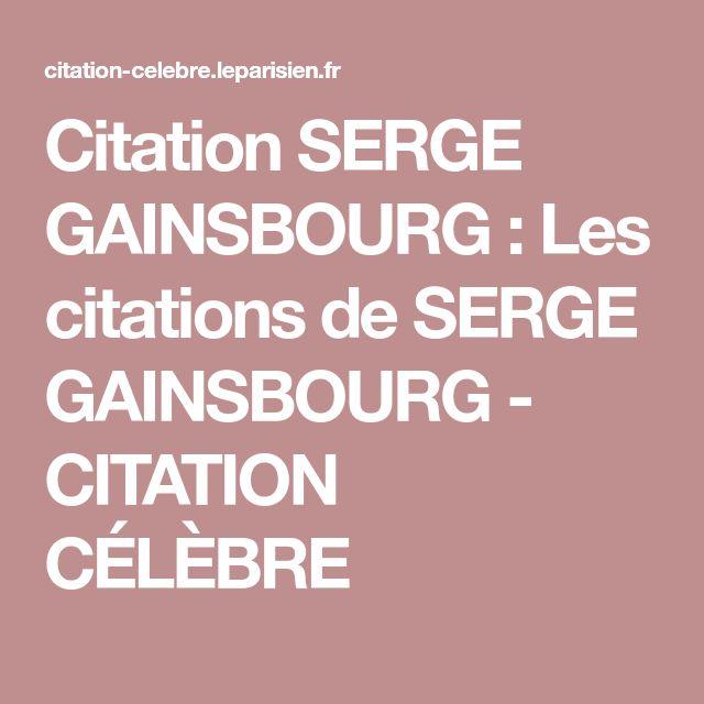 Citation SERGE GAINSBOURG : Les citations de SERGE GAINSBOURG - CITATION CÉLÈBRE