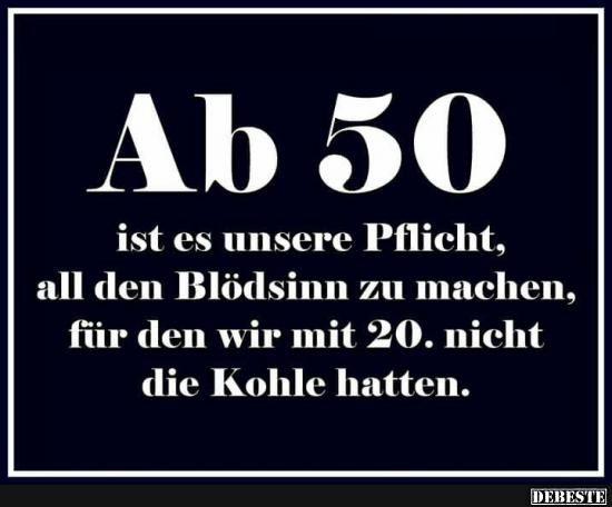 Ab 50 ist es unsere Pflicht.. | Lustige Bilder, Sprüche, Witze