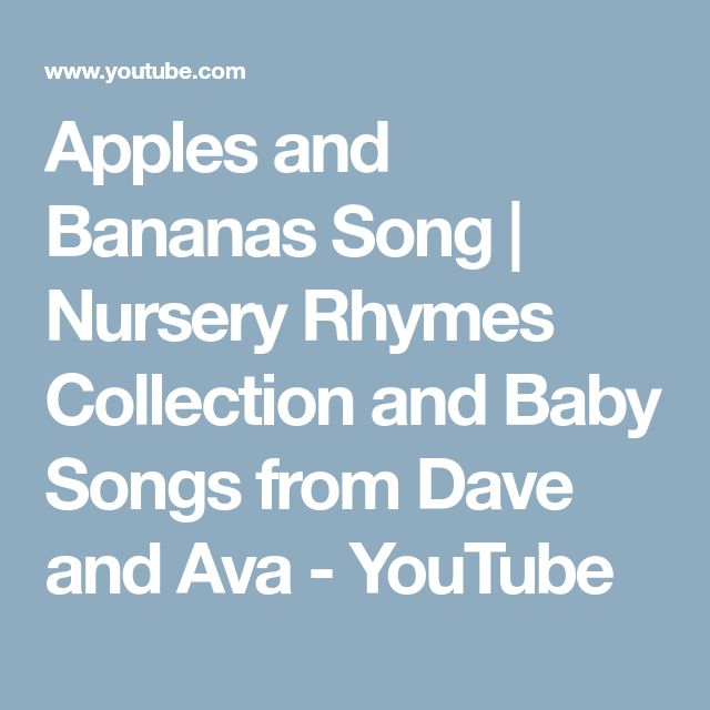 Apples and Bananas Song | Nursery Rhymes Collection and Baby Songs from Dave and Ava - YouTube
