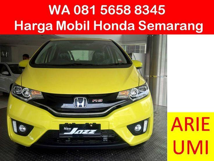WA 081 5658 8345, Harga Mobil Honda Semarang, Harga Mobil Berbeda Beda Sesuai Model, Type Dan Promo Yang Sedang Berlaku INFO LENGKAP TELP / WA 081 5658 8345 (Indosat) Arie Umi