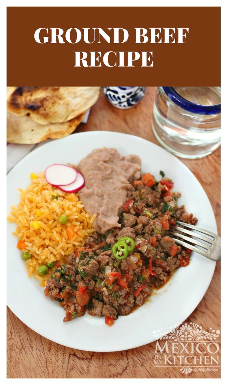 How To Make Ground Beef Recipe Authentic Mexican Recipes Recipe Mexican Food Recipes Authentic Beef Recipes Ground Beef Recipes