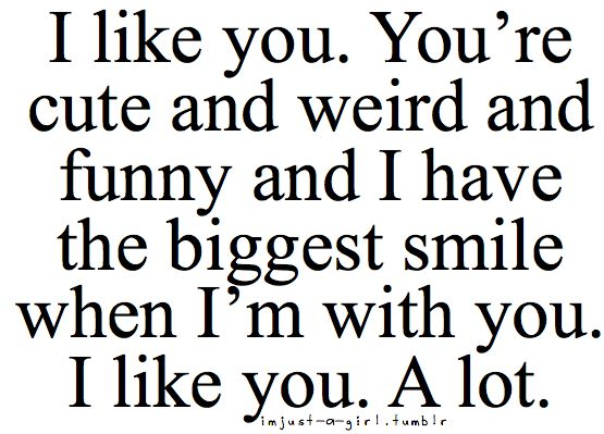 Funny I Love You Like A Quotes : ... you. I like you. A lot. ? Love Notes Pinterest I like you