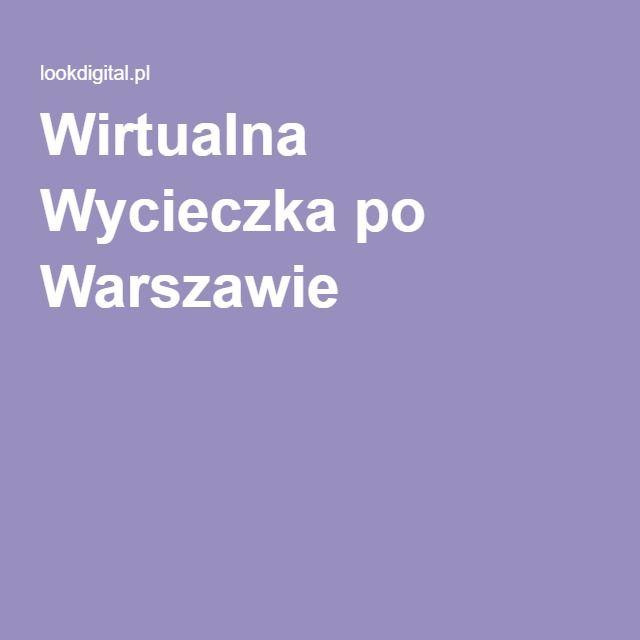 Wirtualna Wycieczka po Warszawie
