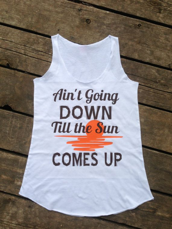Ain't Going Down Till The Sun Comes Up Tank, Women's Country Apparel Tank Apparel T-Shirt Southern Clothing, Country Sayings Shirt
