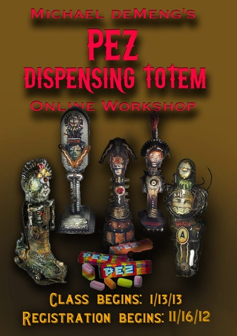 art thou?: Michael DeMeng's Pez Dispensing Totem Online Workshop 2013