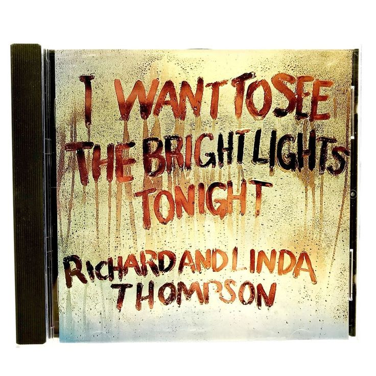 Richard & linda Thompson  I Want to See the Bright Lights Tonight island records