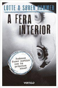 """Conheça """"A Fera Interior"""" de Lotte e Søren Hammer lançamento da Vertigo Editora http://fabricadosconvites.blogspot.com.br/2013/11/news-grupo-autentica.html"""