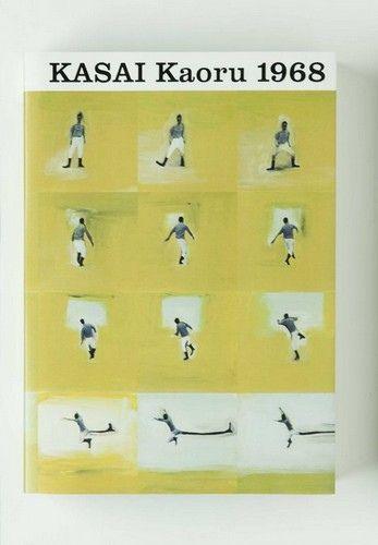 KASAI Kaoru 1968 - 図録 葛西薫1968