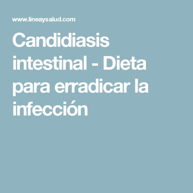 Candidiasis intestinal - Dieta para erradicar la infección