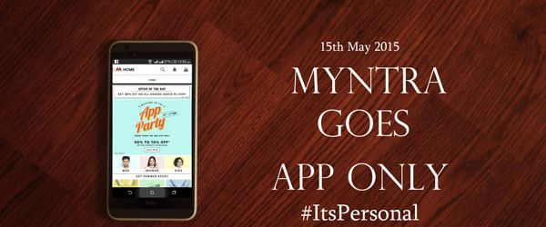 MYNTRA goes app only itspersonal 1