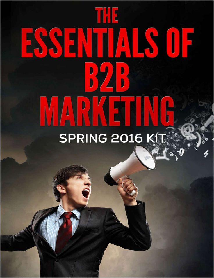 The Essentials of B2B Marketing - Spring 2016 Kit