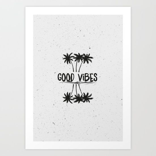 Good Vibes Art Print by Mason Denaro. Worldwide shipping available at Society6.com. Just one of millions of high quality products available.