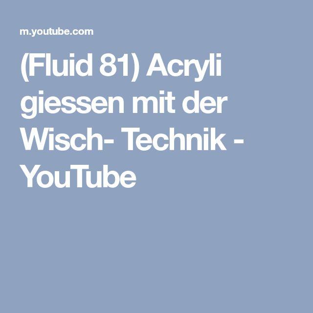 (Fluid 81) Acryli giessen mit der Wisch- Technik - YouTube