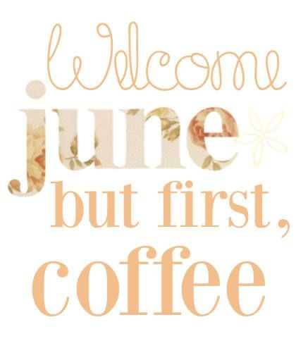Welcome June!  Sorry ladies!  I jumped to June a little to soon.  Should have had my coffee first!  Or at least check the calendar!  Enjoy!