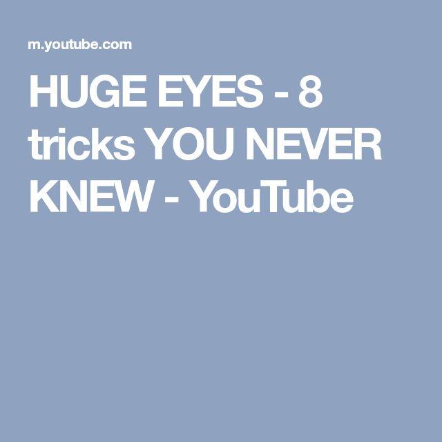 HUGE EYES - 8 tricks YOU NEVER KNEW - YouTube
