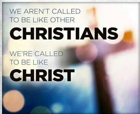 We aren't called to be like other Christians, we're called ...