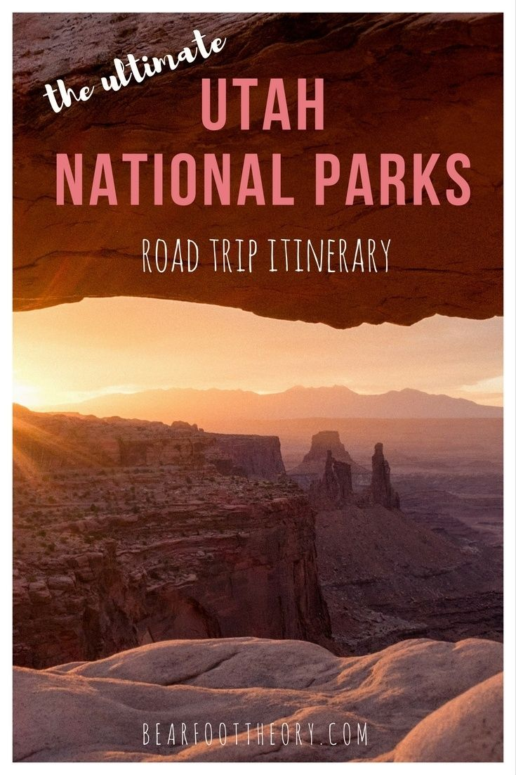 The Ultimate Utah National Parks Road Trip Itinerary - Bearfoot Theory
