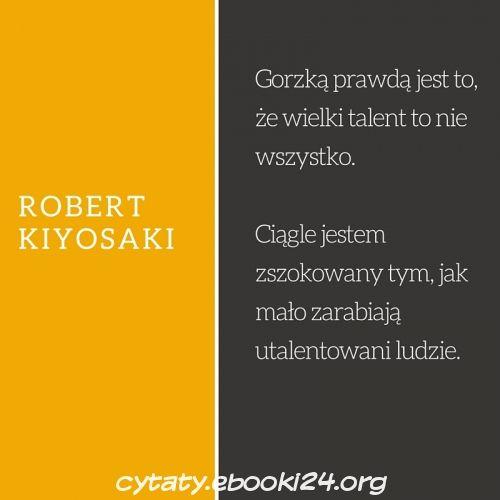 Robert Kiyosaki cytat o talencie