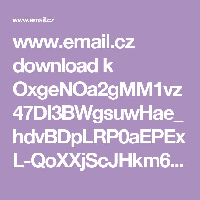 www.email.cz download k OxgeNOa2gMM1vz47DI3BWgsuwHae_hdvBDpLRP0aEPExL-QoXXjScJHkm64d8Ce6mPyzxgQ Vlastovicnikem_proti_klisteti..pdf