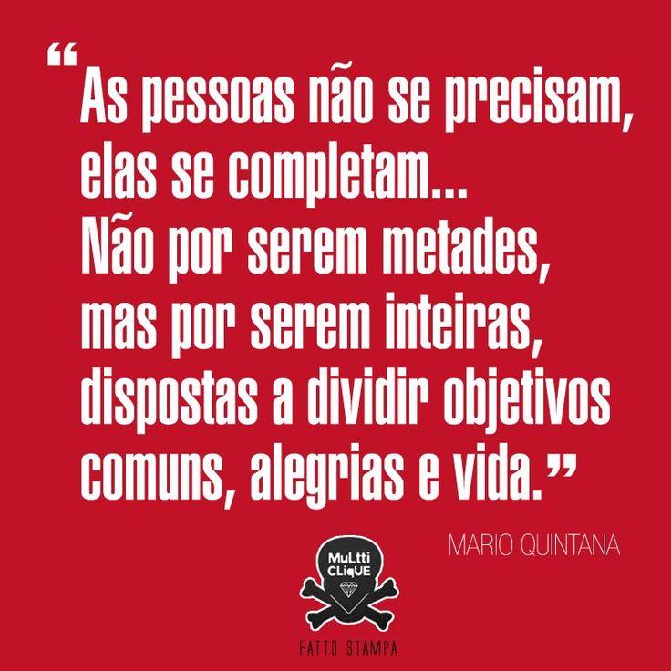 As pessoas não se precisam, elas se completam... Não por serem metades, mas por serem inteiras, dispostas  a dividir objetivos comuns, alegria e vida