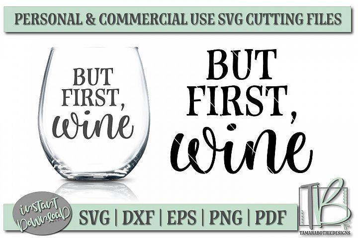Download But First Wine Svg File Wine Svg Wine Glass Svg Funny 184549 Svgs Design Bundles Wine Svg Wine Glass Wine Glass Sayings