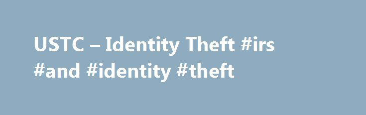 USTC – Identity Theft #irs #and #identity #theft http://corpus-christi.remmont.com/ustc-identity-theft-irs-and-identity-theft/  # What is Identity Theft? Identity theft happens when someone steals your personal information and uses it without your permission. Or more specifically, identity theft occurs when a person knowingly or intentionally obtains personal identifying information of another person; and uses, or attempts to use, that information with fraudulent intent, including to obtain…